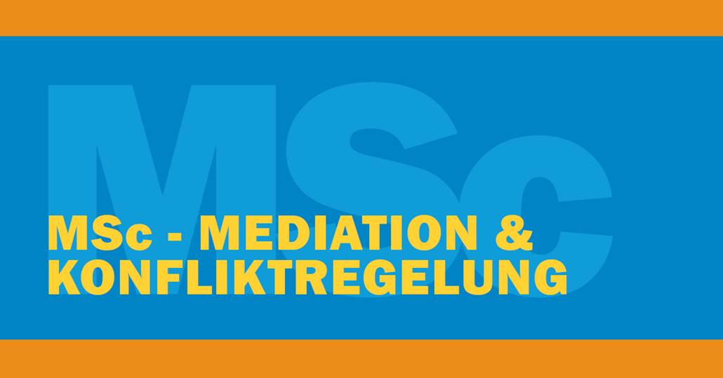 Master Master of Science (M.Sc.), Mediation und Konfliktregelung - Universitätslehrgang (MSc) - Das Studium
